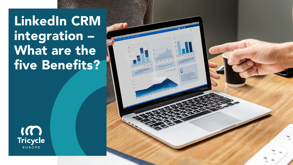 LinkedIn CRM Integration – What Are The Five Benefits?