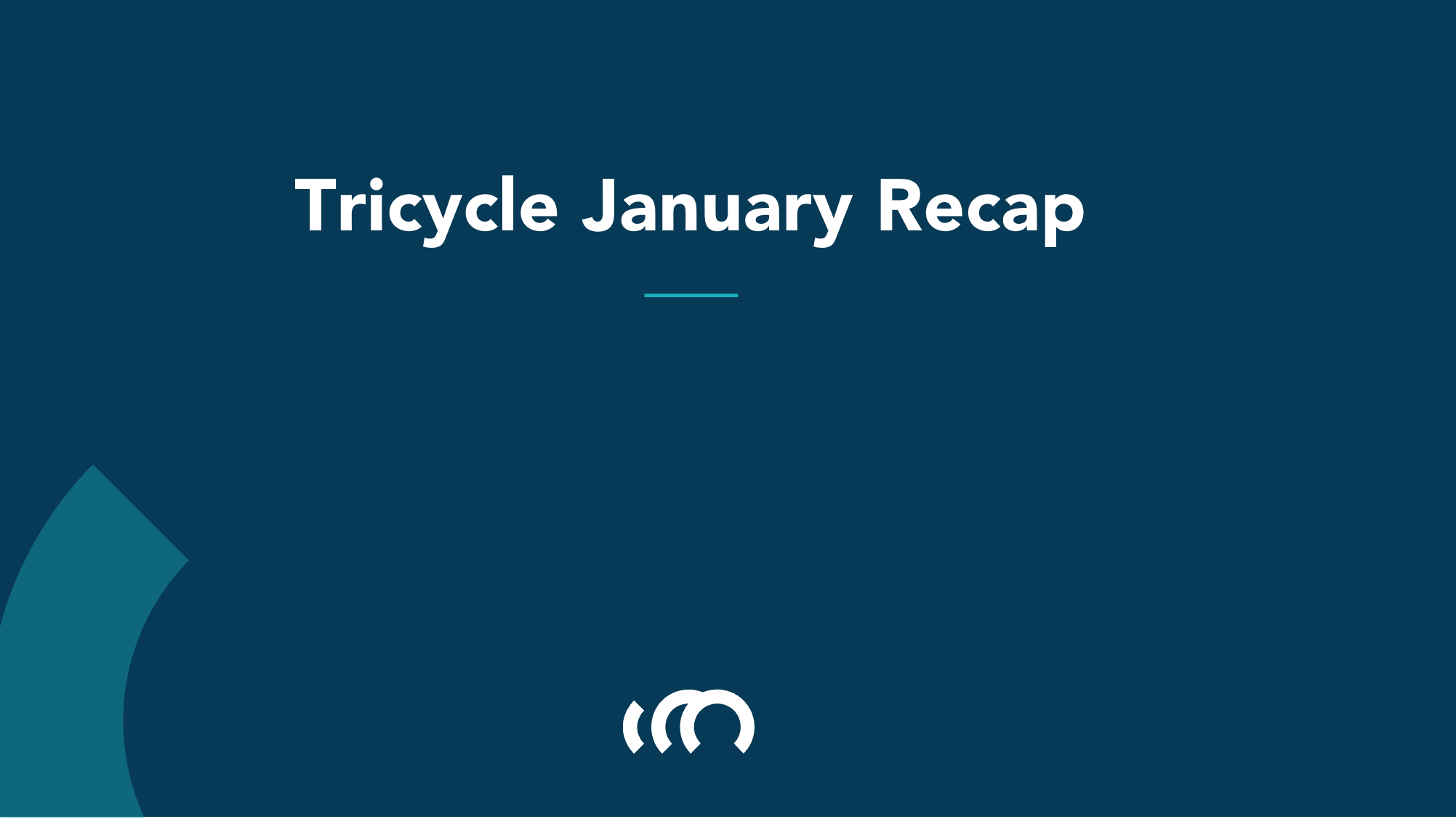 What Happened At Tricycle In January?