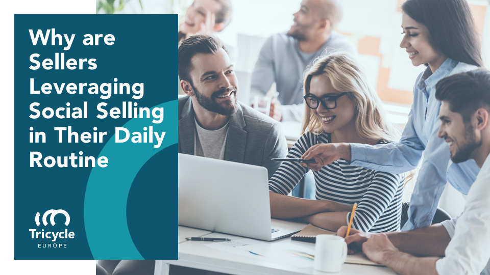 Why are Sellers Leveraging Social Selling in Their Daily Routine?