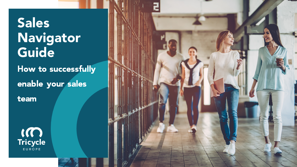Sales Navigator Guide: How To Successfully Enable Your Sales Team