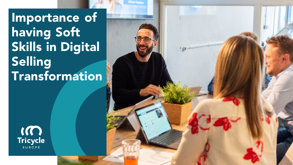 How Can You Improve Soft Skills In Digital Selling Transformation?
