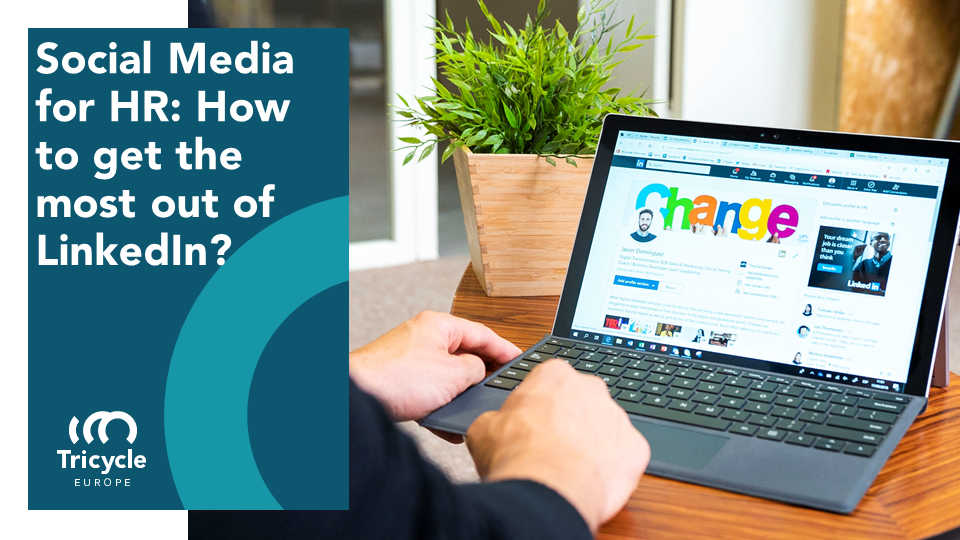 Social Media For HR: How To Get The Most Out Of LinkedIn?