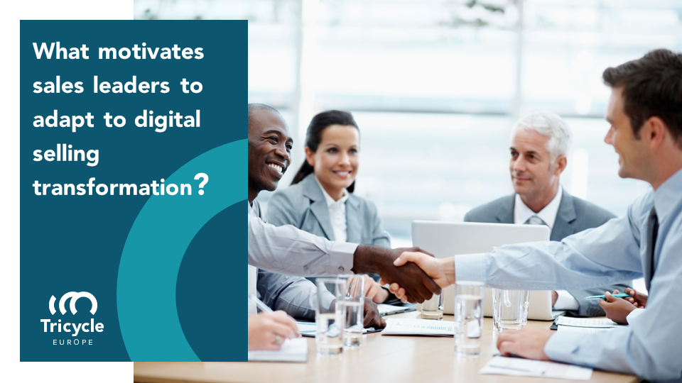 What motivates sales leaders to adapt to digital selling transformation?
