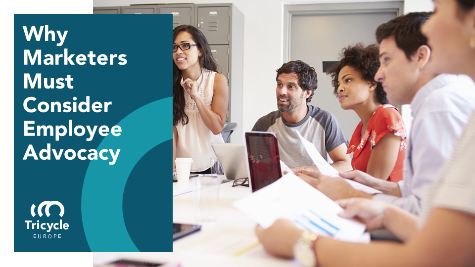Why Marketing Should Consider Employee Advocacy