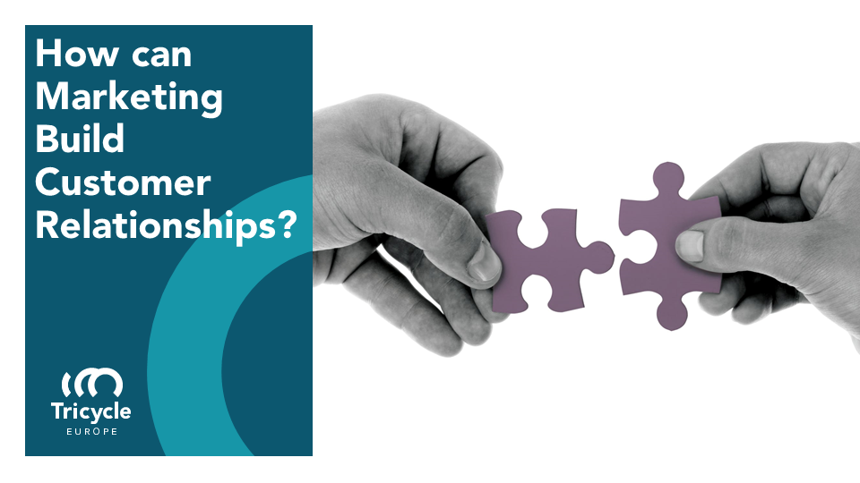 How Can Marketing Build Customer Relationships?