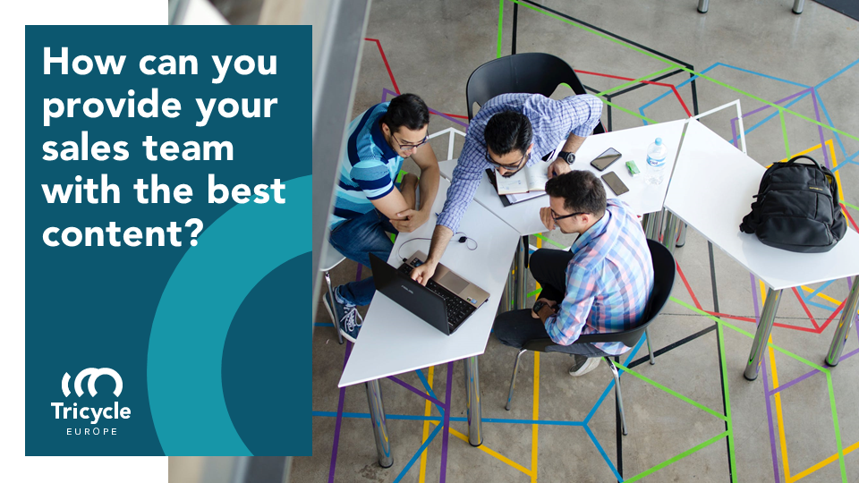 How can you provide your sales team with the best content?