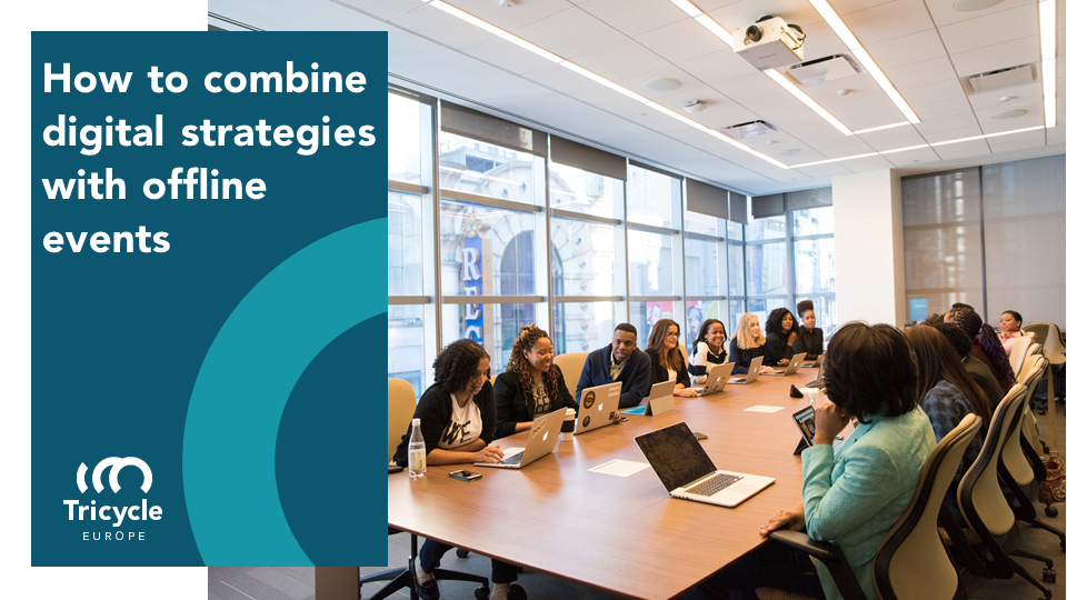 How To Combine Digital Strategies With Offline Events