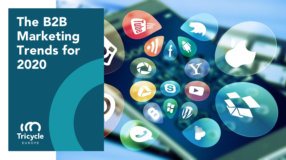 The B2B Marketing Trends For 2020