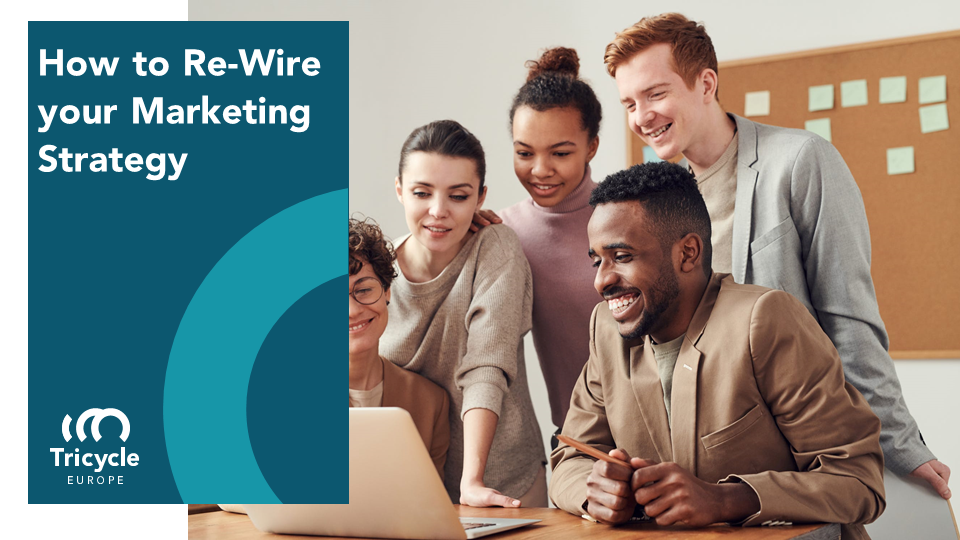 How To Re-Wire Your Marketing Strategy