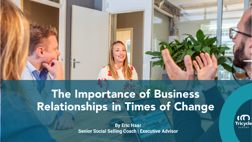 The Importance Of Business Relationships In Times Of Change