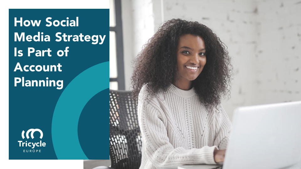 How Social Media Strategy Is Part of Account Planning