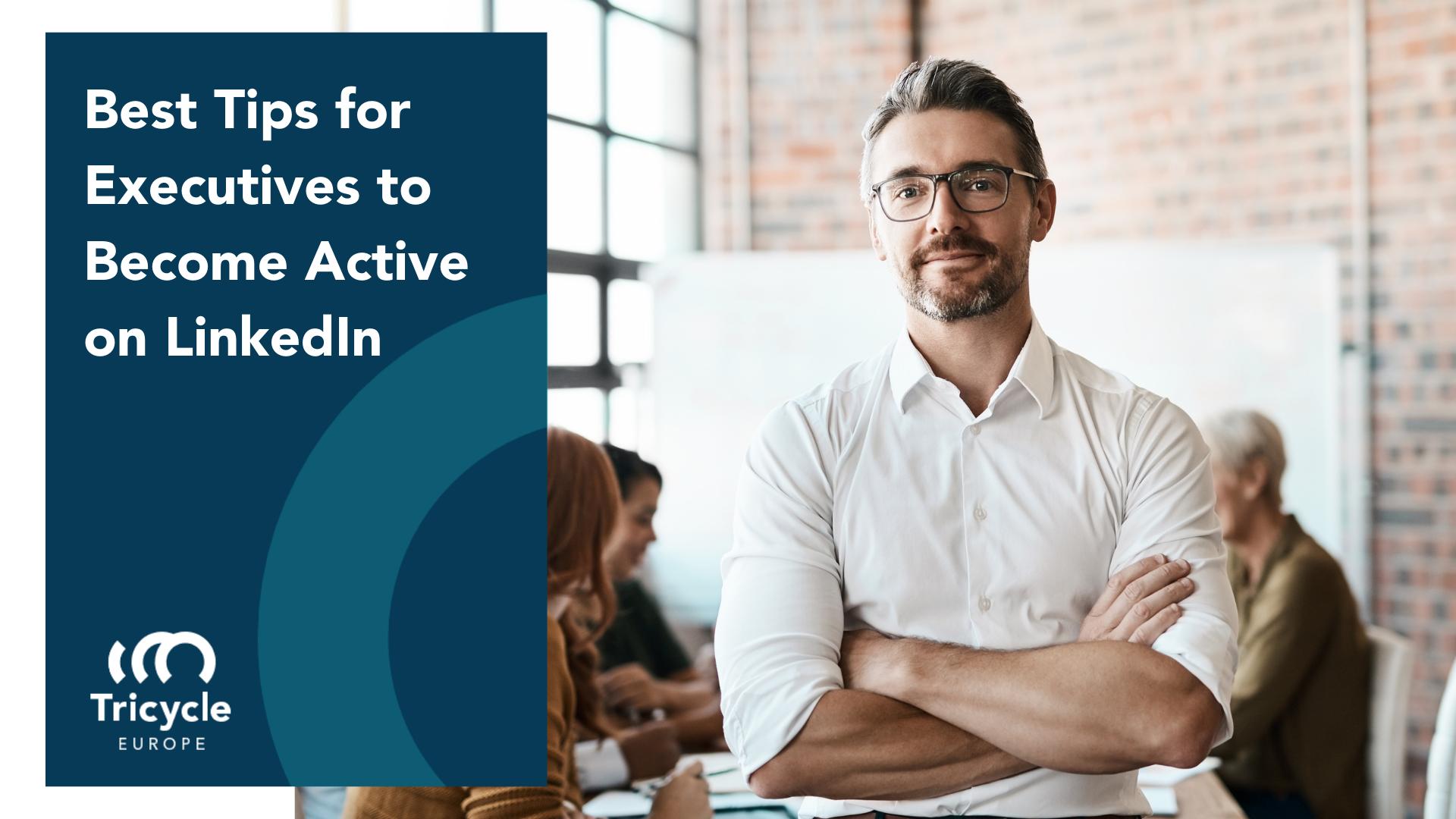 Best Tips for Executives to Become Active on LinkedIn